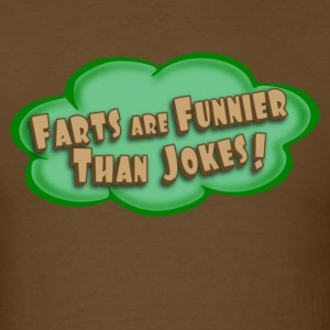 Farts Are Funnier Than jokes - Men's T-Shirt