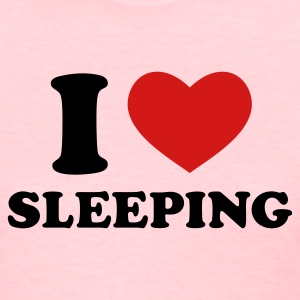 Pink I Love Sleeping Women's T-Shirts - Women's T-Shirt