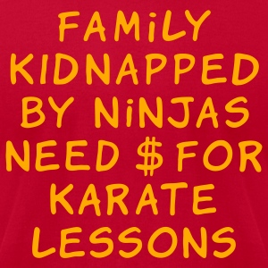 Brown family kidnapped by ninjas need dollars for karate lessons T-Shirts - Men's T-Shirt by American Apparel