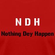 Design ~ NDH - Nothing dey happen