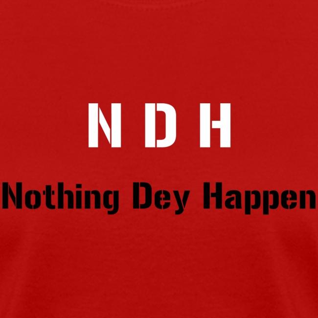 NDH - Nothing dey happen