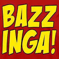 Design ~ BAZZINGA T-Shirt - Exclusive New Design