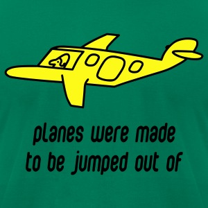 Kelly green Planes Were Made To Be Jumped Out Of T-Shirts - Men's T-Shirt by American Apparel