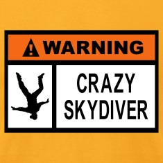 Gold Warning Crazy Skydiver T-Shirts