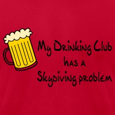 Orange My Drinking Club Has A Skydiving Problem T-Shirts