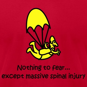 Orange Nothing To Fear Except Massive Spinal Injury T-Shirts - Men's T-Shirt by American Apparel