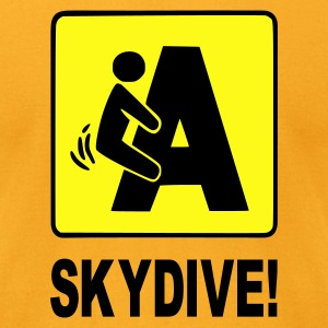 Gold F'n A Skydive! T-Shirts - Men's T-Shirt by American Apparel