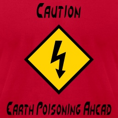 Orange Caution Earth Poisoning Ahead T-Shirts