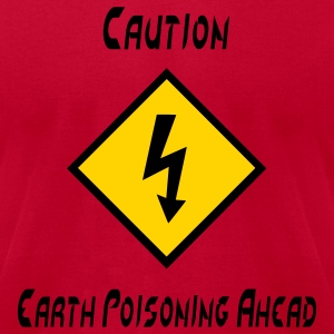 Orange Caution Earth Poisoning Ahead T-Shirts - Men's T-Shirt by American Apparel