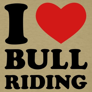 Khaki I Love Bull Riding T-Shirts - Men's T-Shirt