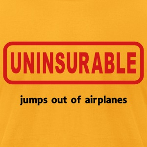 Gold Uninsurable Jumps Out Of Airplanes T-Shirts - Men's T-Shirt by American Apparel