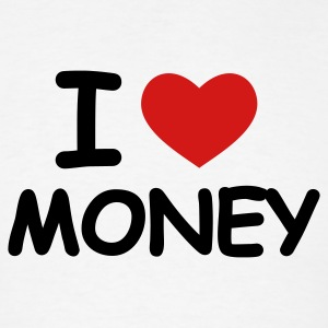 White I Love Money T-Shirts - Men's T-Shirt