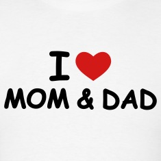 White I Love Mom and Dad T-Shirts