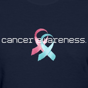 Cancer Awareness - Women's - Women's T-Shirt