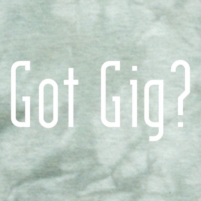 Got Gig?