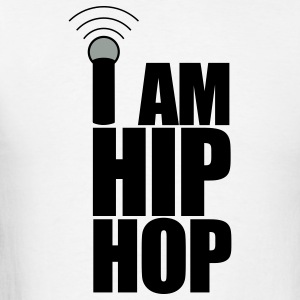 White I Am Hip Hop T-Shirts - Men's T-Shirt