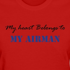 My Heart Belongs to My Airman - Women's T-Shirt