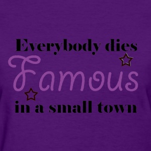 Everybody Dies Famous - Women's T-Shirt