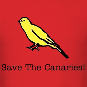 Save The Canaries! w/ Text T-Shirt - Men's T-Shirt