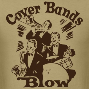 Cover Bands Blow - Men's T-Shirt
