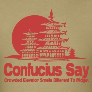 Confucius Say - Men's T-Shirt