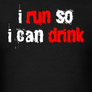 Black i run so i can drink T-Shirts - Men's T-Shirt