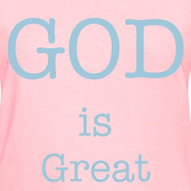 GOD is Great...and greatly to be PRAISED