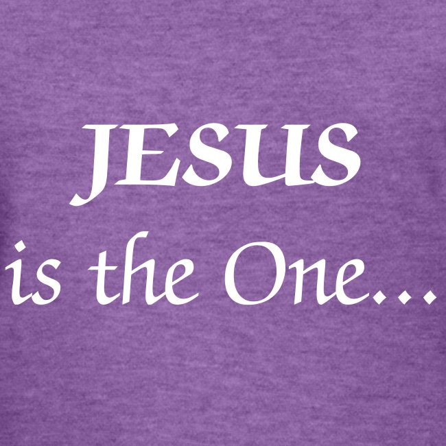 JESUS is the One...TELL Somebody!