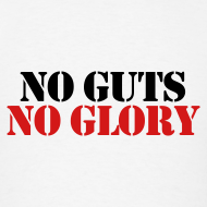 Design ~ No Guts, No Glory
