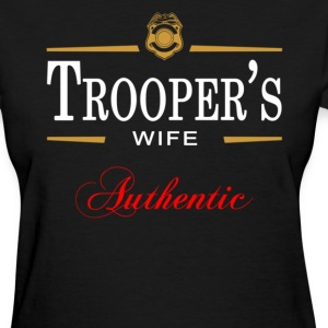 Authentic Trooper's Wife - Women's T-Shirt