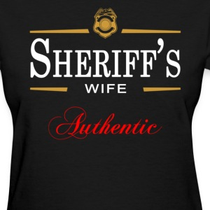 Authentic Sheriff's Wife - Women's T-Shirt