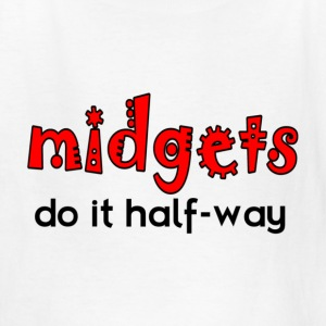 White Midgets Do It Half-Way Kids' Shirts - Kids' T-Shirt