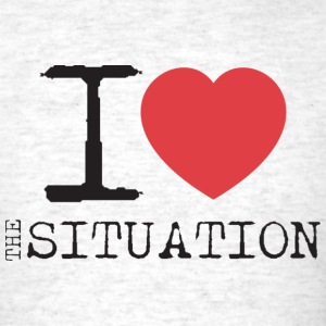 I Love The Situation T-Shirts - Men's T-Shirt