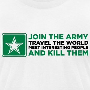 White Join the Army & Kill People (2c) T-Shirts - Men's T-Shirt by American Apparel