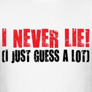 i never lie - Men's T-Shirt