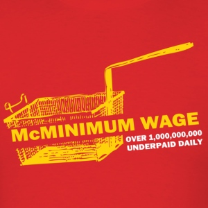 McMinimum Wage - Men's T-Shirt