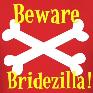 Red beware bridezilla ! BRIDE TO BE HENS T-Shirts - Men's T-Shirt