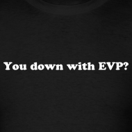 Design ~ You Down with EVP (LW Tee)