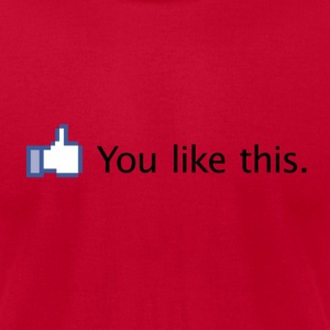 Light blue You like this. (Facebook) T-Shirts - Men's T-Shirt by American Apparel