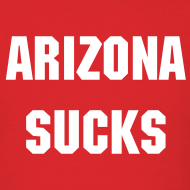 Design ~ Arizona Sucks - Men's