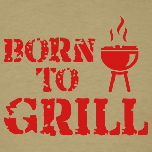 Khaki Born to Grill T-Shirts - Men's T-Shirt