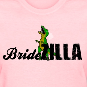 BRIDEZILLA - Women's T-Shirt