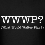 Design ~ What Would Walter Play? t-shirt (black)