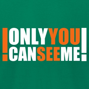 Kelly green only you can see me T-Shirts - Men's T-Shirt by American Apparel