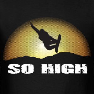 So high T-Shirts - Men's T-Shirt