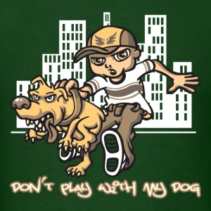 Dont play with my dog T-Shirts - Men's T-Shirt