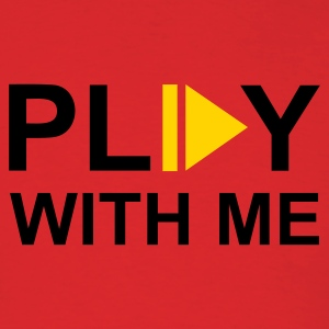 Red Play with me T-Shirts - Men's T-Shirt