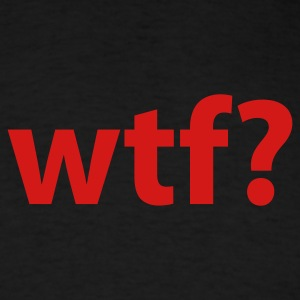 Black WTF? T-Shirts - Men's T-Shirt