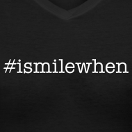 Design ~ #ismilewhen You talk about her, while I die inside