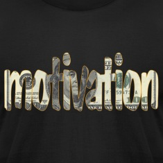Money is Motivation